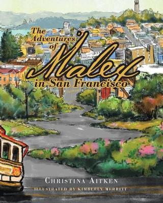 The Adventures of Malex in San Francisco by Christina Aitken image