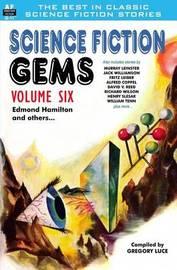 Science Fiction Gems, Volume Six, Edmond Hamilton and Others by Edmond Hamilton
