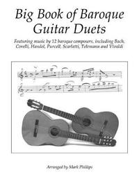 Big Book of Baroque Guitar Duets by Mark Phillips