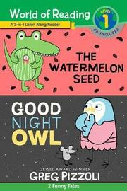 World of Reading Watermelon Seed, The and Good Night Owl 2-in-1 Listen-Along Reader (World of Reading Level 1) by Greg Pizzoli