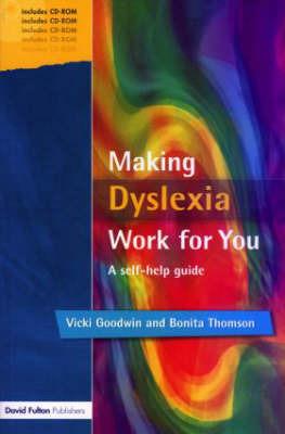 Making Dyslexia Work for You: A Self-help Guide by Bonita Thomson image