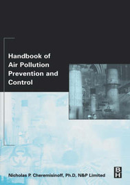 Handbook of Air Pollution Prevention and Control by Nicholas P Cheremisinoff