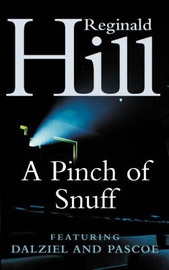 A Pinch of Snuff: A Dalziel and Pascoe Novel by Reginald Hill