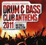 Hospital Records Presents: Drum & Bass Club Anthems 2011 by Nu:tone and Royalston