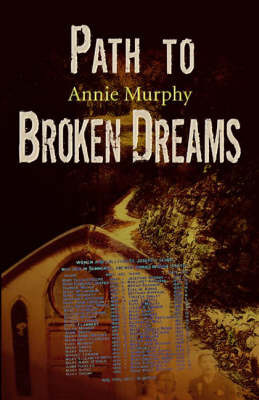 Path to Broken Dreams by Annie Murphy