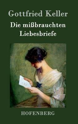Die Missbrauchten Liebesbriefe by Gottfried Keller image