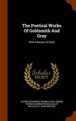The Poetical Works of Goldsmith and Gray by Oliver Goldsmith image