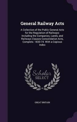 General Railway Acts by Great Britain