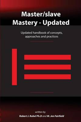 Master/Slave Mastery by Robert J Rubel Ph D image