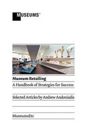 Museum Retailing by Andrew Andoniadis