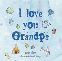 I Love You Grandpa by Susan Akass