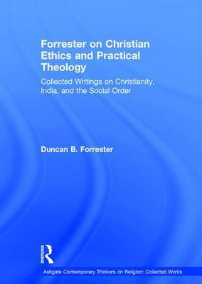 Forrester on Christian Ethics and Practical Theology by Duncan B Forrester