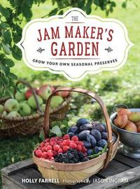The Jam Maker's Garden by Holly Farrell