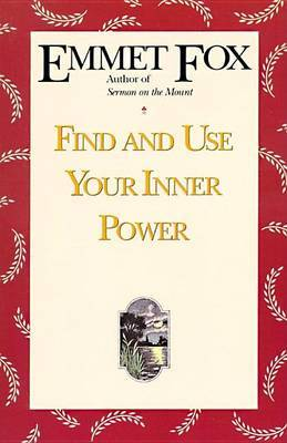 Find and Use Your Inner Power by Emmet Fox image
