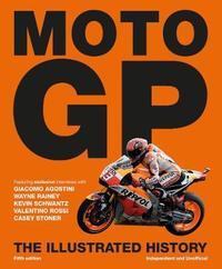 MotoGP, The Illustrated History by Scott Scott