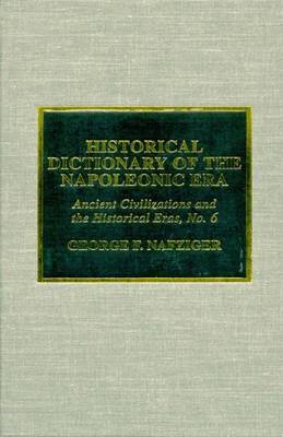 Historical Dictionary of the Napoleonic Era by George F Nafziger image