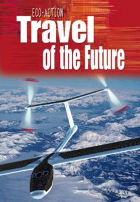 Travel of the Future by Angela Royston