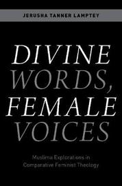 Divine Words, Female Voices by Jerusha Tanner Lamptey