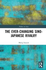 The Ever-Changing Sino-Japanese Rivalry by Philip Streich