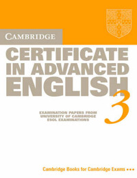 Cambridge Certificate in Advanced English 3 Student's Book: Examination Papers from the University of Cambridge Local Examinations Syndicate by University of Cambridge Local Examinations Syndicate image