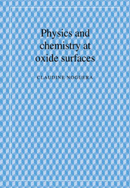 Physics and Chemistry at Oxide Surfaces by Claudine Noguera