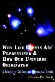 Why Life Events are Predestined and How Our Universe Originated by Pikwah Pia Fields image