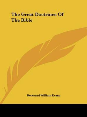 The Great Doctrines of the Bible by Reverend William Evans image