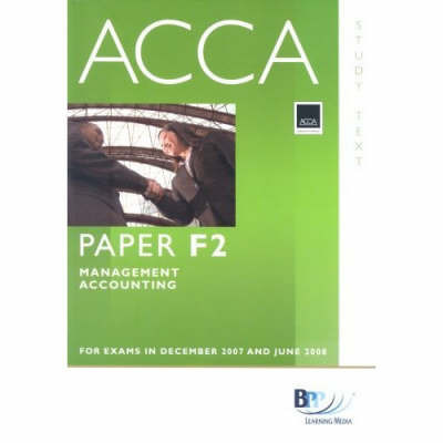 ACCA (New Syllabus) - F2 Management Accounting: Study Text by BPP Learning Media