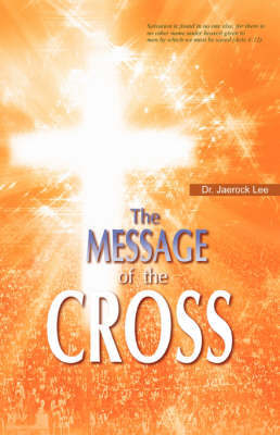 The Message of the Cross by Jaerock Lee image