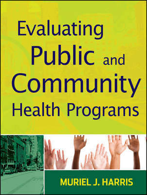 Evaluating Public and Community Health Programs by Muriel J. Harris image