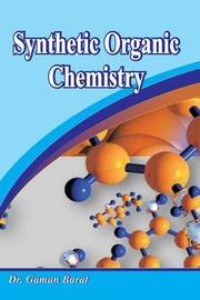 Synthetic Organic Chemistry by Dr Gaman Barat