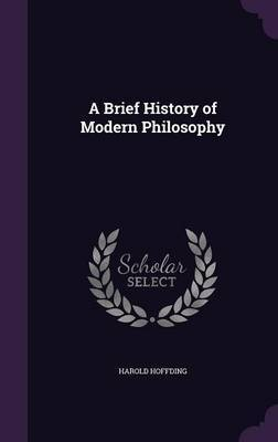 A Brief History of Modern Philosophy by Harold Hoffding image