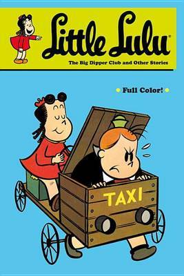 Little Lulu: Big Dipper Club and Other Stories by John Stanley image