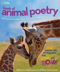 National Geographic Kids Book of Animal Poetry by J.Patrick Lewis
