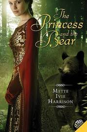 The Princess and the Bear by Mette Ivie Harrison image
