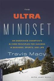 The Ultra Mindset by John Hanc