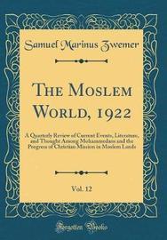 The Moslem World, 1922, Vol. 12 by Samuel Marinus Zwemer image