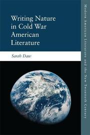 Writing Nature in Cold War American Literature by Sarah Daw