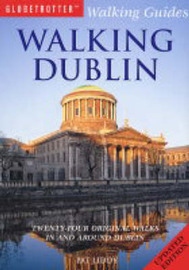 Walking Dublin: Twenty-four Original Walks in and Around Dublin by Pat Liddy image