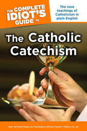 Complete Idiot's Guide to the Catholic Catechism by Mary DeTurris Poust image