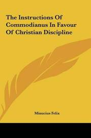 The Instructions of Commodianus in Favour of Christian Discipline by Minucius Felix image