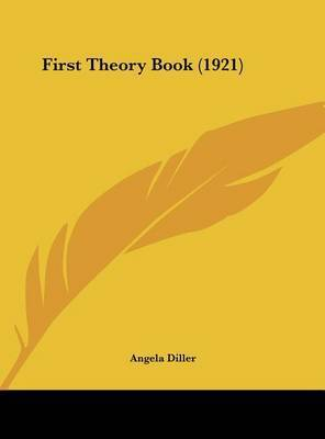 First Theory Book (1921) by Angela Diller