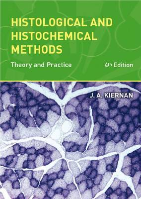 Histological and Histochemical Methods: Theory and Practice by John A. Kiernan image