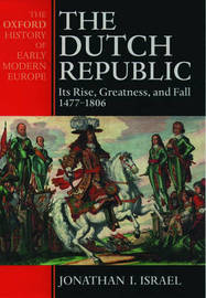 The Dutch Republic by Jonathan Israel