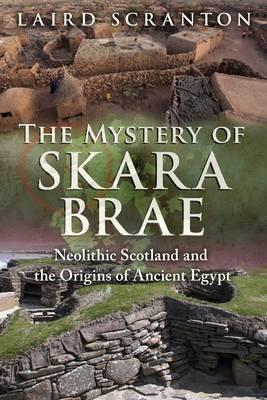 The Mystery of Skara Brae by Laird Scranton