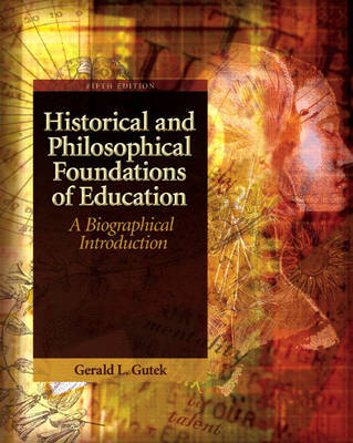 Historical and Philosophical Foundations of Education by Gerald Lee Gutek image