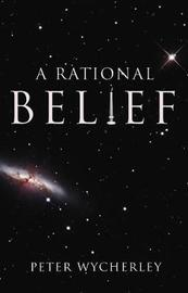 A Rational Belief by Peter Wycherley image
