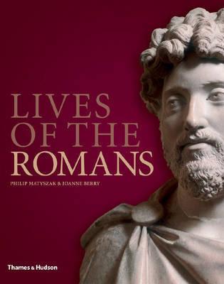 Lives of the Romans by Philip Matyszak