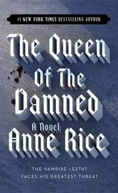 The Queen of the Damned (Vampire Chronicles #3) by Anne Rice