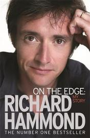On the Edge: My Story by Richard Hammond image